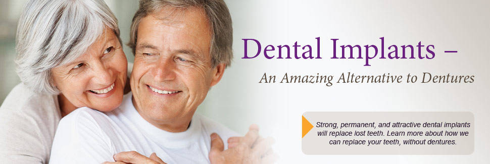 Dental Implants - An Amazing Alternative to Dentures. Strong, permanent and attractive dental implants will replace lost teeth. Learn more about how we can replace your teeth, without dentures.